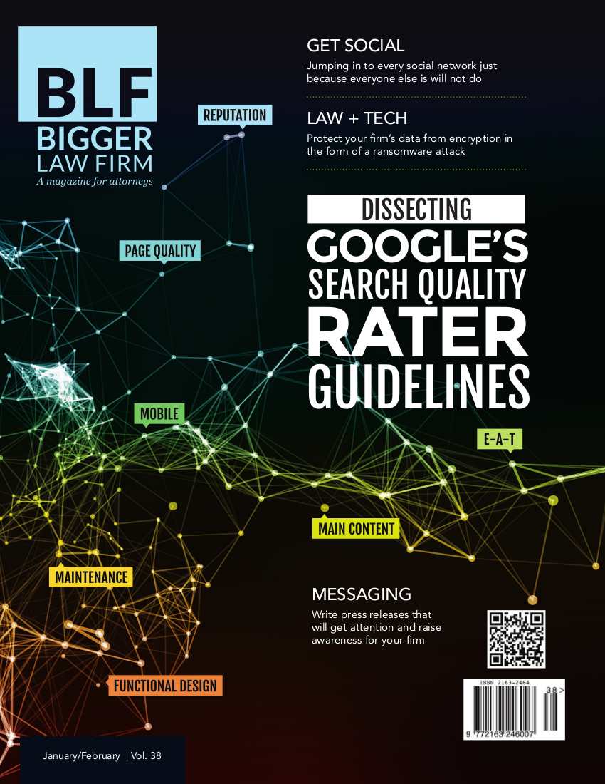 Download the latest Bigger Law Firm Magazine Issue: Dissecting Google's Search Quality Rater Guidelines