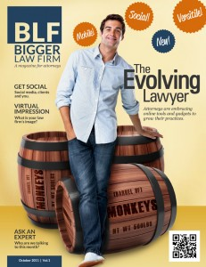 Bigger Law Firm, a magazine for attorneys is giving away its first issue free to early subscribers. BLF ships out in November of 2011.